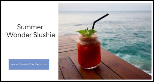 Summer Wonder Slushie www.Health4UandPets.com