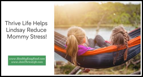 Thrive Life Helps Lindsay Reduce Mommy Stress www.HealthyEasyFood.com