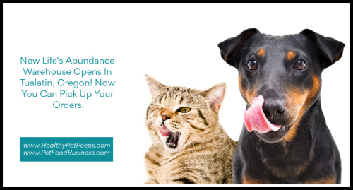 New Life's Abundance Warehouse Opens In Tualatin  Oregon - Now You Can Pick Up Your Orders www.HealthyPetPeeps.com