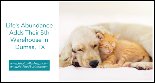 Life's Abundance Adds Their 5th Warehouse In Dumas  TX www.HealthyPetPeeps.com