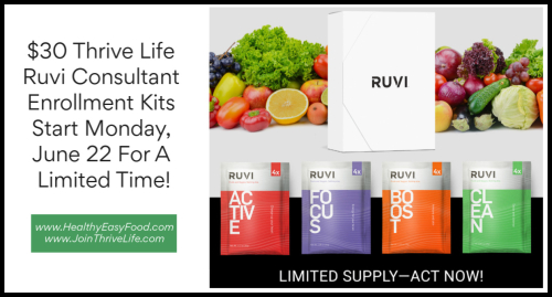 $30 Thrive Life Ruvi Consultant Enrollment Kits Start Monday  June 22 For A Limited Time www.HealthyEasyFood.com