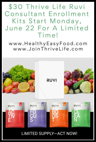 $30 Thrive Life Ruvi Consultant Enrollment Kits Start Monday  June 22 For A Limited Time - www.HealthyEasyFood.com