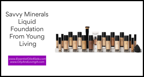 Savvy Minerals Liquid Foundation from Young Living www.EssentialOils4Sale.com