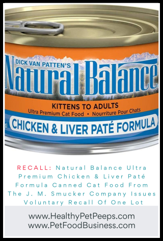 Natural Balance Ultra Premium Chicken & Liver Paté Formula Canned Cat Food From The J. M. Smucker Company Issues Voluntary Recall Of One Lot - www.HealthyPetPeeps.com