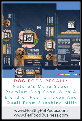 Nature's Menu Super Premium Dog Food With A Blend of Real Chicken And Quail Recalled - www.HealthyPetPeeps.com