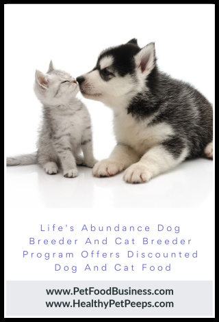 Life's Abundance Dog Breeder And Cat Breeder Program Offers Discounted Dog And Cat Food - www.PetFoodBusiness.com