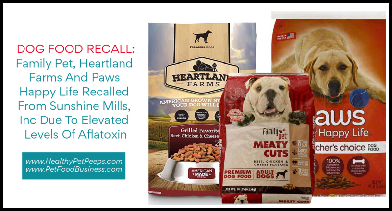 Family Pet  Heartland Farms And Paws Happy Life Recalled From Sunshine Mills  Inc Due To Elevated Levels Of Aflatoxin www.HealthyPetPeeps.com