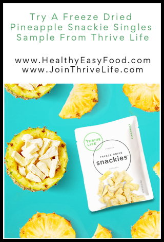 Try A Freeze Dried Pineapple Snackie Singles Sample From Thrive Life - www.HealthyEasyFood.com