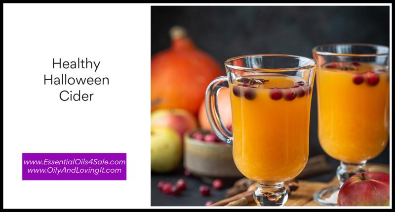 Healthy Halloween Cider www.EssentialOils4Sale.com