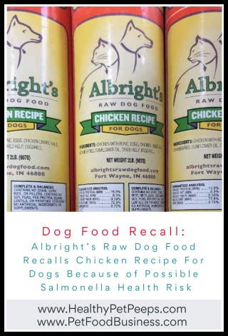 Albright's Raw Dog Food Recalls Chicken Recipe For Dogs Because of Possible Salmonella Health Risk www.HealthyPetPeeps.com