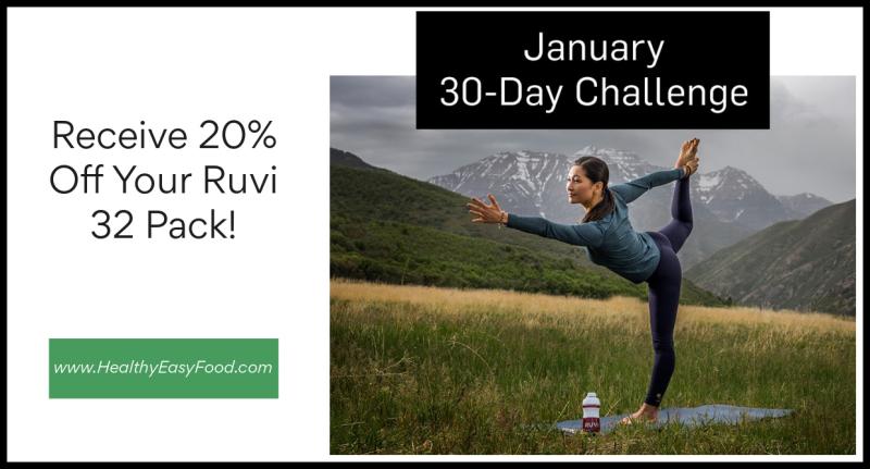 Save 20% On Your January Ruvi Challenge  www.HealthyEasyFood.com