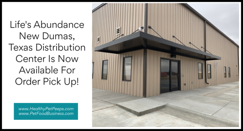 Life's Abundance New Dumas  Texas Distribution Center Is Now Available For Order Pick Up www.HealthyPetPeeps.com