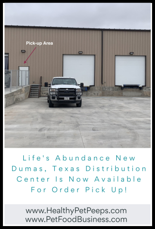 Life's Abundance New Dumas  Texas Distribution Center Is Now Available For Order Pick Up - www.HealthyPetPeeps.com