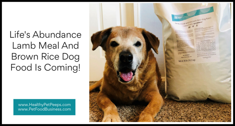 Life's Abundance Lamb Meal And Brown Rice Dog Food Is Coming www.HealthyPetPeeps.com