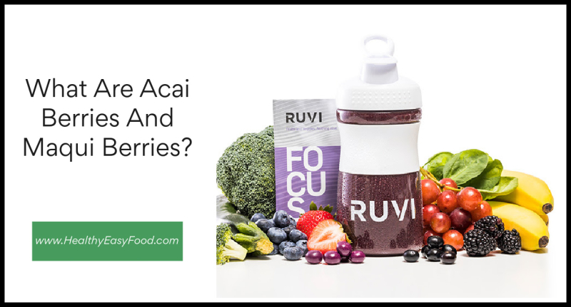 What Are Acai Berries and Maqui Berries www.HealthyEasyFood.com