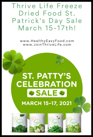 Thrive Life Freeze Dried Food St. Patrick's Day Sale March 15-17th - www.HealthyEasyFood.com