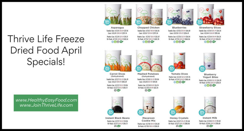Thrive Life Freeze Dried Food April Specials www.HealthyEasyFood.com