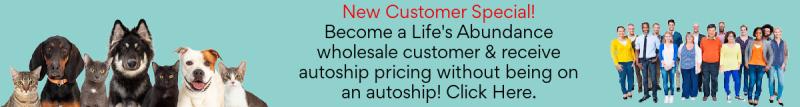 Become a Life's Abundance wholesale customer www.HealthyPetPeeps.com