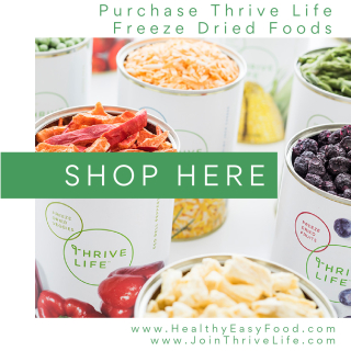 Purchase Thrive Life Freeze Dried Foods - www.HealthyEasyFood.com
