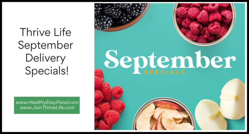Thrive Life September Delivery Specials www.HealthyEasyFood.com