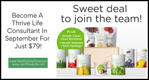 Become A Thrive Life Consultant In September For Just $79 www.HealthyEasyFood.com