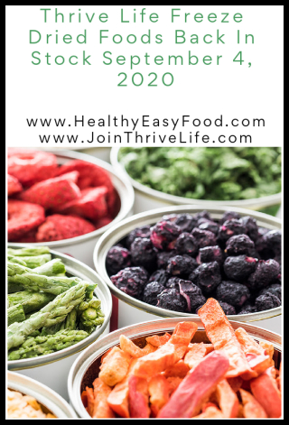 Thrive Life Freeze Dried Foods Back In Stock September 4  2020 www.HealthyEasyFood.com