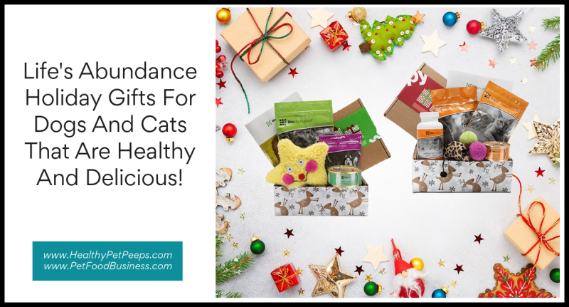 Life's Abundance Holiday Gifts For Dogs And Cats That Are Healthy And Delicious www.HealthyPetPeeps.com