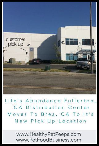 Life's Abundance Fullerton  CA Distribution Center Moves To Brea  CA To It's New Pick Up Location - www.HealthyPetPeeps.com