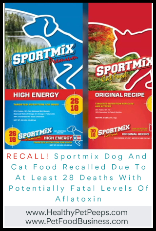 Sportmix Dog And Cat Food Recalled Due To At Least 28 Deaths With Potentially Fatal Levels Of Aflatoxin - www.HealthyPetPeeps.com