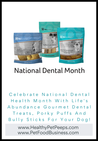 Celebrate National Dental Health Month With Life's Abundance Gourmet Dental Treats  Porky Puffs And Bully Sticks For Your Dog www.HealthyPetPeeps.com
