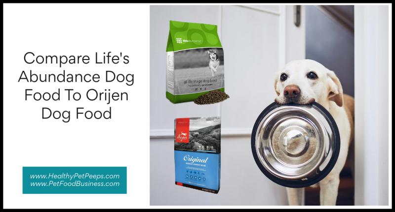 Compare Life's Abundance Dog Food To Orijen Dog Food www.HealthyPetPeeps.com