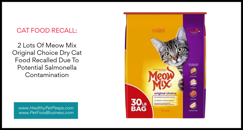 2 Lots Of Meow Mix Original Choice Dry Cat Food Recalled Due To Potential Salmonella Contamination www.HealthyPetPeeps.com