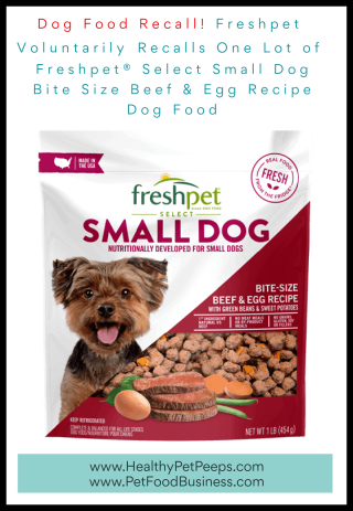 Freshpet Voluntarily Recalls One Lot of Freshpet Select Small Dog Bite Size Beef & Egg Recipe Dog Food Due to Potential Salmonella Contamination - www.HealthyPetPeeps.com