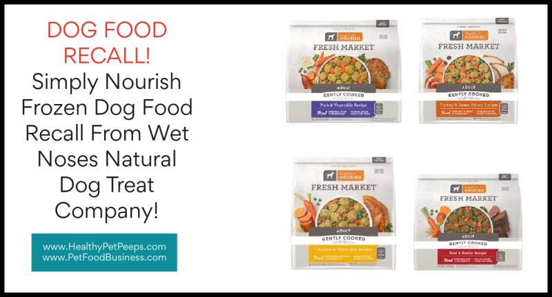 Simply Nourish Frozen Dog Food Recall From Wet Noses Natural Dog Treat Company www.HealthyPetPeeps.com
