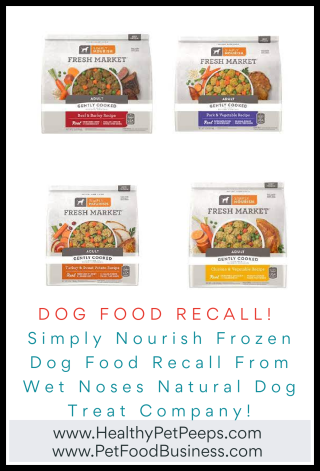 Simply Nourish Frozen Dog Food Recall From Wet Noses Natural Dog Treat Company - www.HealthyPetPeeps.com