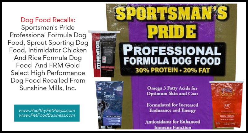 Dog Food Recalls_ Sportsman's Pride Professional Formula Dog Food  Sprout Sporting Dog Food  Intimidator Chicken And Rice Formula Dog Food  And FRM Gold Select High Performance Dog Food Recalled From Sunshine Mills