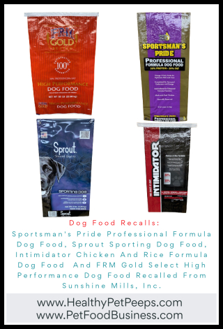 Dog Food Recalls_ Sportsman's Pride Professional Formula Dog Food  Sprout Sporting Dog Food  Intimidator Chicken And Rice Formula Dog Food  And FRM Gold Select High Performance Dog Food Recalled From Sunshine M (1)