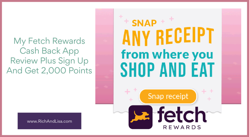 My Fetch Rewards Cash Back App Review Plus Sign Up And Get 2 000 Points www.RichAndLisa.com