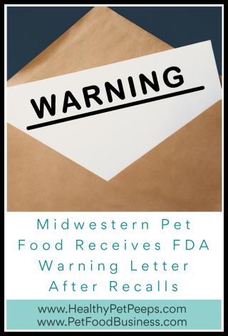 Midwestern Pet Food Receives FDA Warning Letter After Recalls - www.HealthyPetPeeps.com