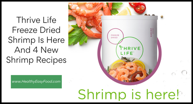 Thrive Life Freeze Dried Shrimp Is Here And 4 New Shrimp Recipes www.HealthyEasyFood.com