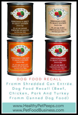 Fromm Shredded Can Entrée Dog Food Recall (Beef  Chicken  Pork And Turkey Fromm Canned Dog Food) www.HealthyPetPeeps.com
